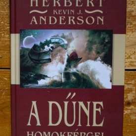Brian Herbert, Kevin J. Anderson - A Dune. Homokfergei (editie hardcover)