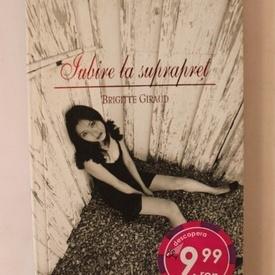 Brigitte Giraud - Iubire la suprapret