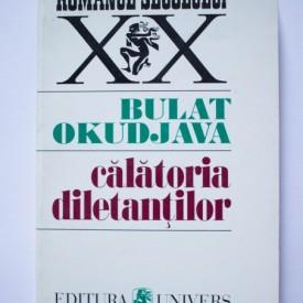 Bulat Okudjava - Calatoria diletantilor. Din amintirile locotenentului in rezerva Amiran Amilahvari