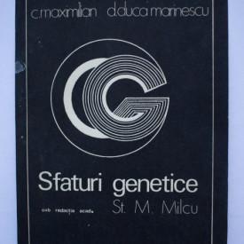 C. Maximilian, D. Duca Marinescu, St. M. Milcu - Sfaturi genetice