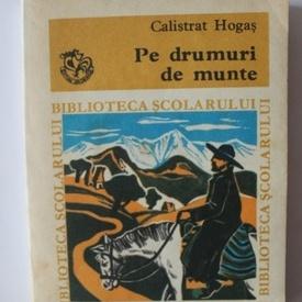 Calistrat Hogas - Pe drumuri de munte