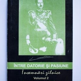 Carol al II-lea - Intre datorie si pasiune. Insemnari zilnice (vol. II)