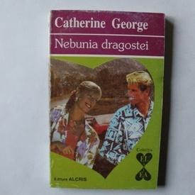 Catherine George - Nebunia dragostei