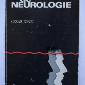 Cezar Ionel - Ghide de neurologie (anatomofiziologie, patologie, clinica, tratament)