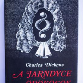 Charles Dickens - A Jarndyce-orokosok (editie hardcover)