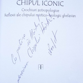 Colectiv autori - Chipul iconic, vol. I, (Crochiuri antropologice. Reflexii ale chipului mistico-teologic ghelasian)
