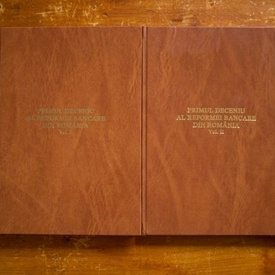 Colectiv autori - Primul deceniu al reformei bancare in Romania (2 vol., editie hardcover)