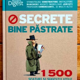 Colectiv autori - Secrete bine pastrate. 1500 sfaturi si sugestii utile pentru a economisi timp si bani (editie hardcover)