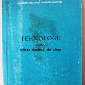Colectiv autori - Tehnologii pentru cultura plantelor de camp