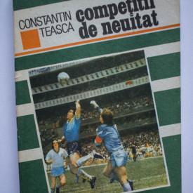 Constantin Teasca - Competitii de neuitat