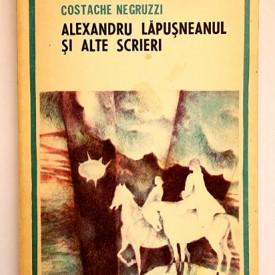Costache Negruzzi - Alexandru Lapusneanul si alte scrieri