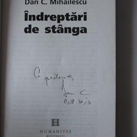 Dan C. Mihailescu - Indreptari de stanga (cu autograf)