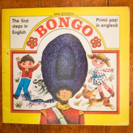 Dan Dutescu - Bongo. Primii pasi in engleza / Bongo. The first steps in English (editie bilingva, romano-engleza)
