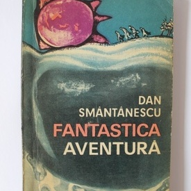 Dan Smantanescu - Fantastica aventura