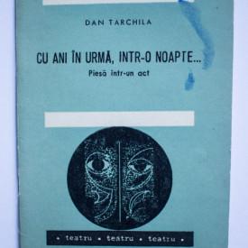 Dan Tarchila - Cu ani in urma, intr-o noapte... (piesa intr-un act)