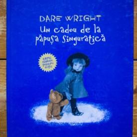 Dare Wright - Un cadou de la papusa singuratica (editie hardcover)