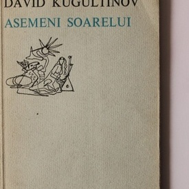 David Kugultinov - Asemeni soarelui