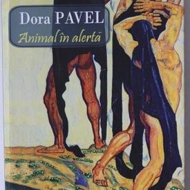 Dora Pavel - Animal in alerta