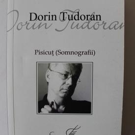 Dorin Tudoran - Pisicut. Somnografii (editie bibliofila, cu autograf)