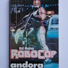 Ed Naha - Robocop
