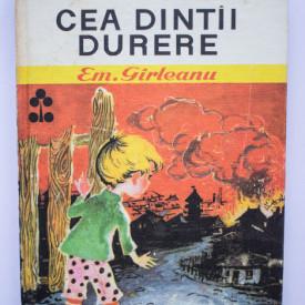 Emil Girleanu - Cea dintai durere (editie hardcover)