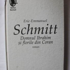 Eric-Emmanuel Schmitt - Domnul Ibrahim si florile din Coran (editie hardcover)