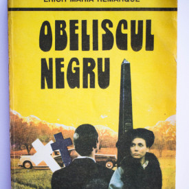 Erich Maria Remarque - Obeliscul negru. Povestea unui tineret intarziat