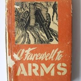 Ernest Hemingway - A farewell to arms (editie hardcover, in limba engleza)