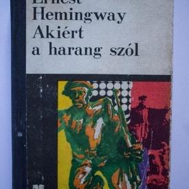 Ernest Hemingway - Akiert a harang szol (editie hardcover, in limba maghiara)