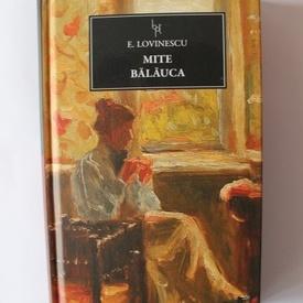 Eugen Lovinescu - Mite. Balauca (editie hardcover)