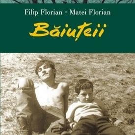 Filip Florian, Matei Florian - Baiuteii