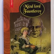 Frances H. Burnett - Micul lord Fauntleroy