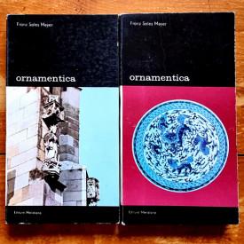 Franz Sales Meyer - Ornamentica. O gramatica a formelor decorative (2 vol.)