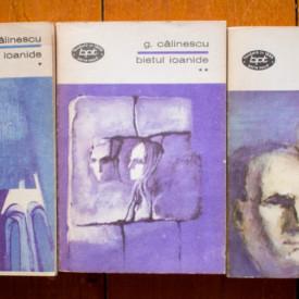 G. Calinescu - Bietul Ioanide (3 vol.)