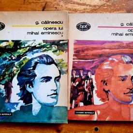 G. Calinescu - Opera lui Mihai Eminescu (2 vol.)