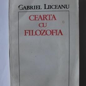 Gabriel Liiceanu - Cearta cu filozofia