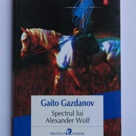 Gaito Gazdanov - Spectrul lui Alexander Wolf