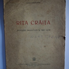 Gala Galaction - Rita Craita (fantezie dramatica in trei acte) (editie princeps)
