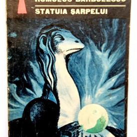 George Anania, Romulus Barbulescu - Statuia sarpelui