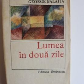 George Balaita - Lumea in doua zile