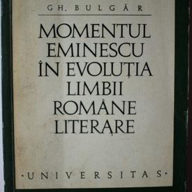 Gh. Bulgar - Momentul Eminescu in evolutia limbii romane literare