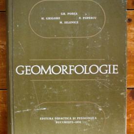 Gh. Posea, M. Grigore, N. Popescu, M. Ielenicz - Geomorfologie (editie hardcover)