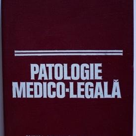 Gh. Scripcaru, M. Terbancea - Patologie medico-legala (editie hardcover)