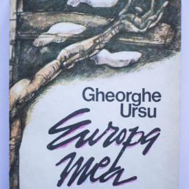 Gheorghe Ursu - Europa mea