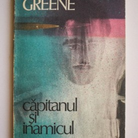 Graham Greene - Capitanul si inamicul