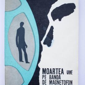 Haralamb Zinca - Moartea vine pe banda de magnetofon