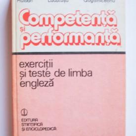 Horia Hulban, Tamara Lacatusu, Galina Gogalniceanu - Competenta si performanta. Exercitii si teste de limba engleza (editie hardcover)