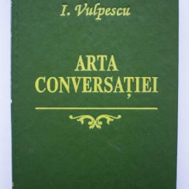 Ileana Vulpescu - Arta conversatiei (editie hardcover)