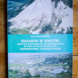 Ioan Aurel Irimus - Hazarde si riscuri asociate proceselor geomorfologice in aria cutelor diapire din Depresiunea Transilvaniei