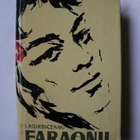 Ion Agarbiceanu - Faraonii (editie hardcover)